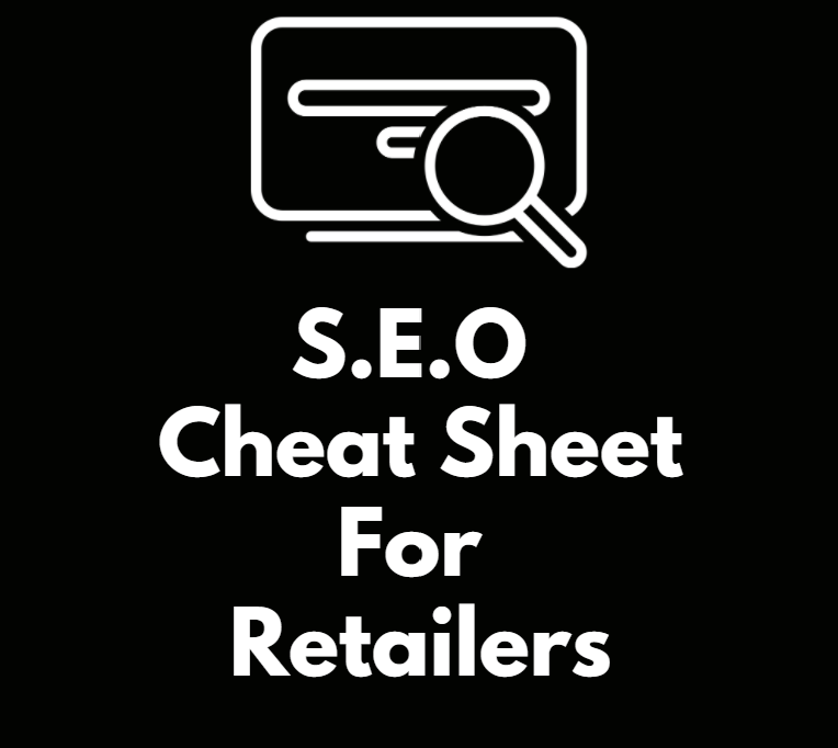 SEO Cheat sheet for retailers